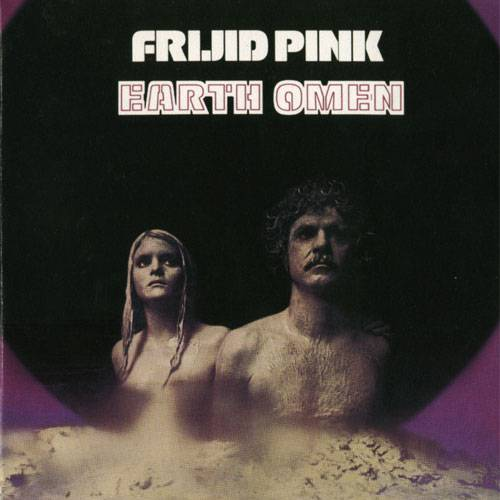 Frijid Pink - Earth Omen (1972) {2002 Akarma}