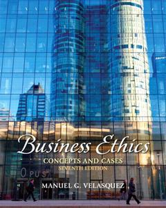 Business Ethics: Concepts and Cases, 7th Edition (repost)