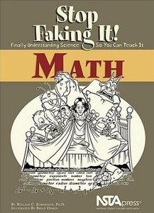 Math: Stop Faking It! Finally Understanding Science So You Can Teach It (repost)
