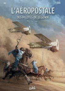 L'Aéropostale - Des Pilotes de légende - Tome 7 2019