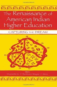 The Renaissance of American Indian Higher Education: Capturing the Dream