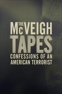 The McVeigh Tapes: Confessions of an American Terrorist (2010)