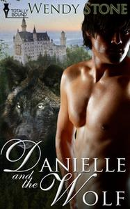 «Danielle and the Wolf» by Wendy Stone
