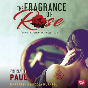 «The Fragrance of Rose» by Chitrajit Paul