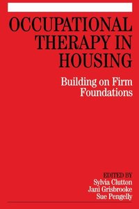 Occupational Therapy in Housing: Building on Firm Foundations
