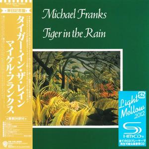 Michael Franks - Tiger In The Rain (1979) {Japan SHM-CD}