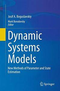 Dynamic Systems Models: New Methods of Parameter and State Estimation