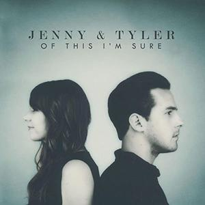 Jenny & Tyler - Of This I'm Sure (2015)