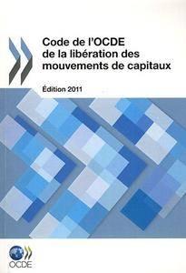 Code de l'OCDE de la libération des mouvements de capitaux (French Edition)(Repost)