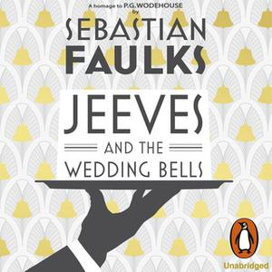 «Jeeves and the Wedding Bells» by Sebastian Faulks