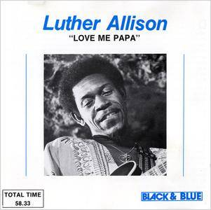 Luther Allison - Love Me Papa (1977)