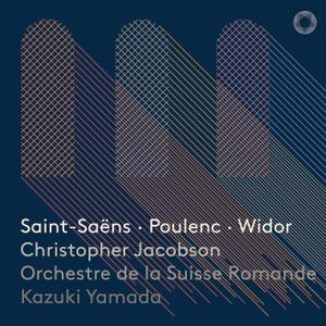 Christopher Jacobson, Orchestre de la Suisse Romande & Kazuki Yamada - Saint-Saëns, Poulenc & Widor: Works for Organ (2019)