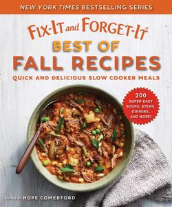 Fix-It and Forget-It Best of Fall Recipes: Quick and Delicious Slow Cooker Meals (Fix-It and Forget-It)
