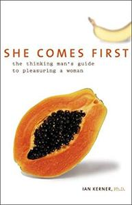 She Comes First: The Thinking Man's Guide to Pleasuring a Woman [Audiobook]