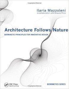 Architecture Follows Nature-Biomimetic Principles for Innovative Design (repost)