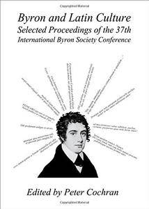 Byron and Latin Culture: Selected Proceedings of the 37th International Byron Society Conference Valladolid
