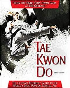 Tae Kwon Do: The Ultimate Reference Guide to the World's Most Popular Martial Art, Third Edition [Repost]