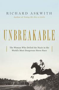 Unbreakable: The Woman Who Defied the Nazis in the World's Most Dangerous Horse Race, US Edition