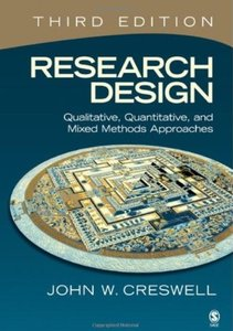 Research Design: Qualitative, Quantitative, and Mixed Methods Approaches [Repost]
