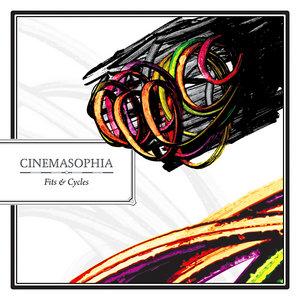 Cinemasophia - Fits & Cycles (2009)
