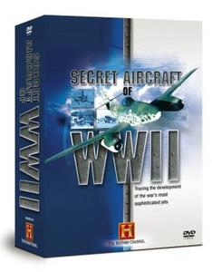 History Channel - History Undercover: Secret Aircraft of WWII (2004)