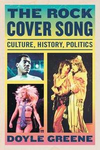 The Rock Cover Song: Culture, History, Politics