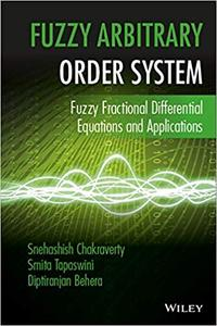 Fuzzy Arbitrary Order System: Fuzzy Fractional Differential Equations and Applications (Repost)
