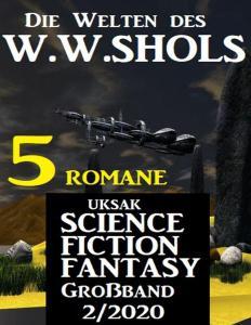 Uksak Science Fiction Fantasy Großband - Nr.2 2020