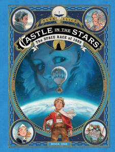 Castle in the Stars 01-The Space Race of 1869 Digital First Second