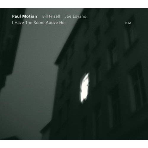 Paul Motian: I Have The Room Above Her
