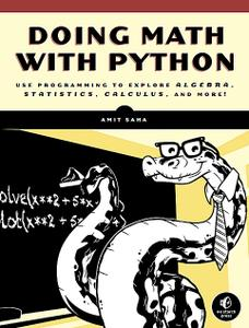 Doing Math with Python: Use Programming to Explore Algebra, Statistics, Calculus