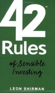 42 Rules of Sensible Investing: A Practical, Entertaining and Educational Guidebook for Personal Investment Strategies