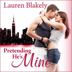 «Pretending He's Mine» by Lauren Blakely