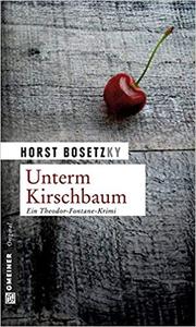Unterm Kirschbaum - Horst Bosetzky