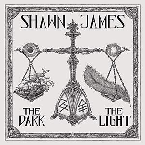 Shawn James - The Dark & The Light (2019)