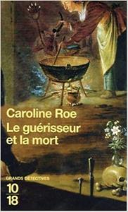 Le guérisseur et la mort - Caroline Roe