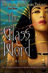 «The Glass Word» by Kai Meyer