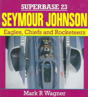 Seymour Johnson: Eagles, Chiefs, and Rocketeers (Superbase 23) (Repost)