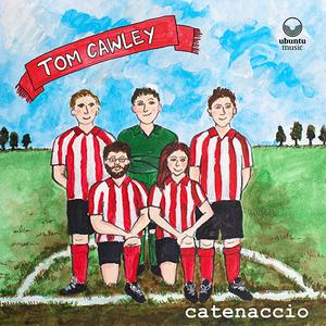 Tom Cawley - Catenaccio (feat. Gareth Lockrane, Fini Bearman, Robin Mullarkey & Chris Higginbottom) (2019)