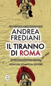 Andrea Frediani - Il Tiranno di Roma (Repost)