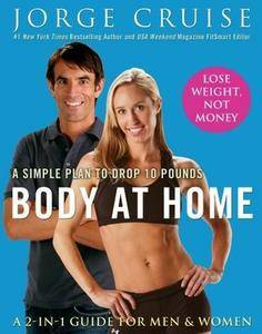 Jorge Cruise - Body at Home: A Simple Plan to Drop 10 Pounds [Repost]