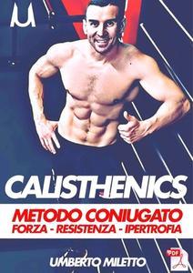 Umberto Miletto - Calisthenics metodo coniugato (2018)