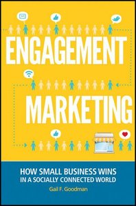 Engagement Marketing: How Small Business Wins in a Socially Connected World (repost)