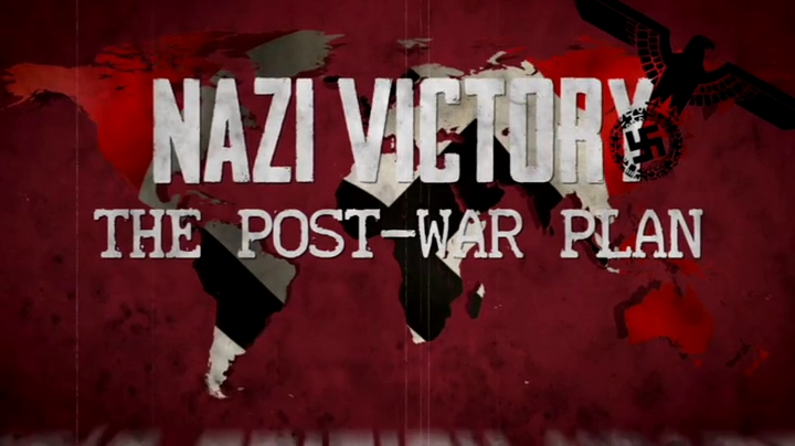 Nazi Victory: The Post War Plan (2018)