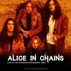 Alice In Chains - Live At The Palladium Hollywood 1992 (Live) (2019)