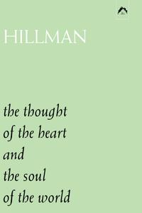 The Thought of the Heart, and, The Soul of the World