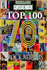 V.A. - Top 100 70's Rock Albums By Ultimate Classic Rock: CD26-CD50 (1970-1979)