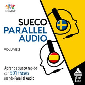 «Sueco Parallel Audio – Aprende sueco rápido con 501 frases usando Parallel Audio - Volumen 2» by Lingo Jump