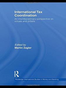 International Tax Coordination: An Interdisciplinary Perspective on Virtues and Pitfalls