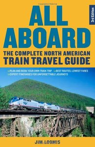All Aboard: The Complete North American Train Travel Guide